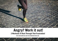 When we struggle with anger, sometimes we need to sweat it out! Here are some great moves for a workout that will encourage and equip your mind, heart and body.