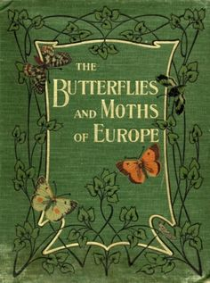 The #Butterflies and #Moths of Europe - #vintage #antique #book #cover