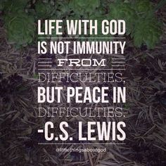 Life with God provides peace during difficulties.