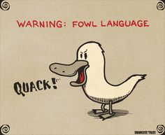Warning: Fowl Language