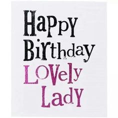 Happy birthday, lovely lady!                                                                                                                                                                                 More