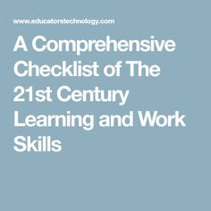 A Comprehensive Checklist of The 21st Century Learning and Work Skills