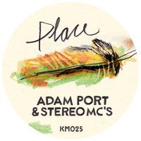 Adam Port & Stereo MC's - Place (Keinemusik / KM025) by Adam Port on SoundCloud