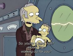 When he had quality parenting skills. | 21 Times Mr. Burns Was The Realest Bitch Who Ever Lived