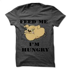 FEED ME! IM HUNGRY - #tee dress #sweatshirt women. ORDER NOW => https://www.sunfrog.com/Pets/Im-selling-T-shirt-64376270-Guys.html?68278