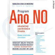 Program ANO NO - Dr. Louis J. Ignarro, laureát Nobelovy ceny za medicínu, objevil molekulu kardiovaskulárního zdraví - oxid dusnatý. NO je signální molekula, která vzniká v těle a působí jako vazodilátor umožňující regulaci krevního toku v každé části těla. - http://ksandrova.cz/program-ano-no-p250