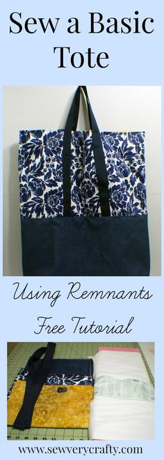 Sew a Basic Tote Using Remnants - http://www.sewverycrafty.com/sew-basic-tote-using-remnants/