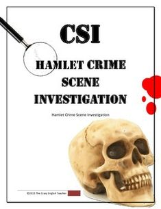 Is your Hamlet unit as dusty as Yorick's dried up old skull ? Spice it up with this creative criminal investigation of the  murder that occurs in this  tragic Shakespearean drama. Your students will become the investigative team as they search for textual evidence to build a criminal case.