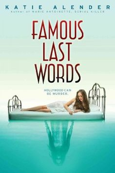 Famous Last Words by Katie Alender - Doubting her sanity in the wake of visions of a body in her pool, messages on her walls, and someone else's reflection in the mirror, Willa suspects that her experiences may be related to the work of a serial killer at large.