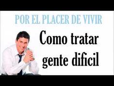 Dr. Cesar Lozano - Como tratar gente dificil - YouTube
