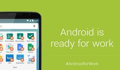 Here is what you need to know about 'Android for Work'