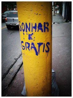 Sonhar é grátis///dreaming is free
