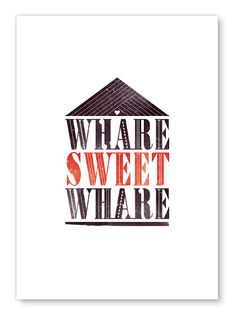 Whare Sweet Whare typographic print - inspired by New Zealand Maori Designs, Cool Designs, New Zealand Art, Nz Art, Maori Art, Kiwiana, Home Art, Hand Lettering, Screen Printing