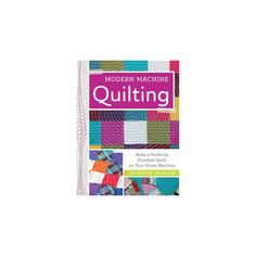 Modern Machine Quilting : Make a Perfectly Finished Quilt on Your Home Machine (Paperback) (Catherine