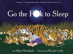List of inappropriate children's books or ones that look like kids books but are more for the adults! Hahah! This is one I totally needed during sleep training! And with the 6yr old... heck with all the kiddos!