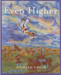 """Even Higher!"" Written and Illustrated by Richard Ungar Age Group: 8 Years and Above."