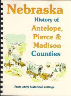 NE Antelope/Pierce/Madison County Nebraska Neligh Oakdale 1882 History/Genealogy