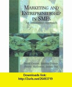 Marketing and Entrepreneurship in SMEs An Innovative Approach (9780131509702) David Carson , ISBN-10: 0131509705  , ISBN-13: 978-0131509702 ,  , tutorials , pdf , ebook , torrent , downloads , rapidshare , filesonic , hotfile , megaupload , fileserve