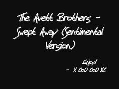 The Avett Brothers - Swept Away (Sentimental Version) (with lyrics)