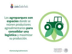Los agroparques son espacios donde se reúnen productores agroalimentarios para consolidar una logística y maximizar su producción. SAGARPA SAGARPAMX #SemanaAgroalimentaria