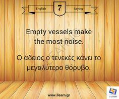 Empty vessels make the most noise.  #παροιμίες #Αγγλικά #Ελληνικά