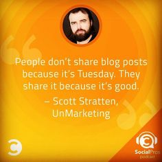 Which Makes Social Work: Inspiration or Perspiration? Scott Stratten President of UnMarketing joins the Social Pros Podcast this week to discuss the balance of quality and quantity in #contentmarketing as well as the ways he uses platforms like #Twitter #Facebook #Periscope and podcast channels to make his #business work. #socialmedia #socialstrategy #podcast #podcasting #technology #influencer #thoughtleadership #quote # @convinceandconvert #Qualiscopic #Qis4qualiscopic #Solopreneur