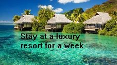 Stay at a Luxury Resort for a Week / Bucket List Ideas / Before I Die...I'm so going to do this...Girl's only week......
