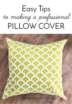 Easy Tips to Make a Professional Pillow Cover - Simple Simon and Company : Easy. : Easy Tips to Make a Professional Pillow Cover – Simple Simon and Company : Easy Tips to Make a Professional Pillow Cover Sewing Pillows, Diy Pillows, How To Make Pillows, Throw Pillows, Cushions, Couch Pillows, Pillow Ideas, Homemade Couch, Homemade Pillows