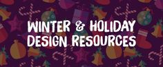 Winter and Holiday Design Resources - Creative Market blog   Font in use: Brush Up