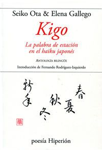 Kigo - La Palabra De Estacion En El Haiku Japones (ed. Bilingue) - Seiko  Ota  /  Elena  Gallego