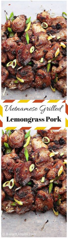 Vietnamese Grilled Lemongrass Pork ! Crispy juicy and sweet grilled pork made with fresh herbs and grilled to perfection! My family loves this recipe so do many others. Paleo, Whole30, family friendly !