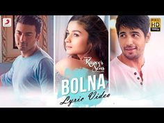 Bolna Lyrics from Kapoor and Sons: Arijit Singh, Asees Kaur sing this soulful song starring Alia Bhatt, Sidharth Malhotra, Fawad Khan. Bollywood Music Videos, Bollywood Movie Songs, Latest Bollywood Songs, Saddest Songs, Best Songs, Love Songs, Song Playlist, Mp3 Song, Sing Song