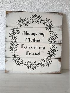 Excited to share this item from my etsy shop: Gift for mom, Always my mother forever my friend x h hand-painted wood sign Mothers birthday or Mothers day gift 824932856725339084 Diy Gifts For Mom, Diy Mothers Day Gifts, Diy Gifts For Boyfriend, Gifts For Friends, Mothers Day Presents, Mothers Day Decor, Personalized Gifts For Mom, Mothers Day Gifts From Daughter, Creative Mother's Day Gifts