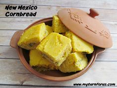 My Turn for us: New Mexico Cornbread