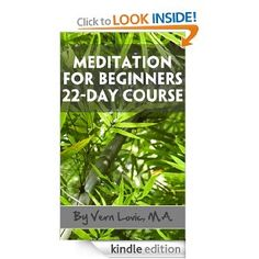 Meditation For Beginners - 22-Day Course (Simple Meditation Programs) by Vern Lovic (via Amazon.com)