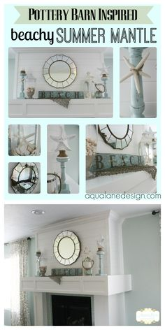 A beachy summer mantle inspired by Pottery Barn.  Ideas on how to get the Pottery Barn look for less!   aqualanedesign.com