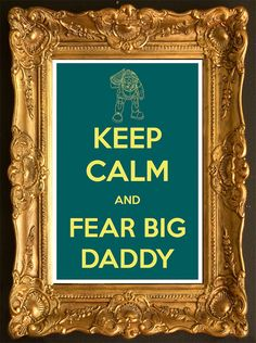 Keep Calm and Fear Big Daddy (Bioshock) 8 x 12 Keep Calm and Carry On Parody Poster