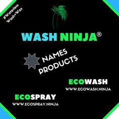 @WashNinja® #GreenFriendly #CarCare Names #WaterlessWash + #Wax Products.  To be Available in 16 oz. bottles Made in the USA.  EcoSpray is a Ready to Use Mixture:  www.ecospray.ninja & EcoWash Concentrate dilutes with water and does up to 25 car washes:  www.ecowash.ninja