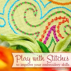 Playing with embroidery stitches - and why it's good for you!
