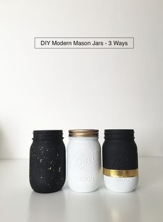 Black, white, and gold DIY Modern Mason Jars - 3 Ways from DrawntoDIY.com