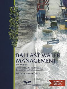 """Availability: http://130.157.138.11/record=b3784494~S13 Ballast water management / by Captain Nadeem Anwar. Fifth edition. 2014 """"Understanding the regulations and the treatment technologies available""""  """"Updated to MEPC 66 (April 2014)."""""""