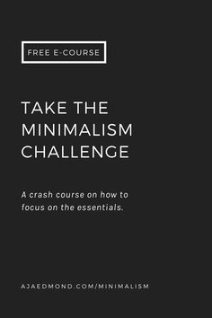 Take the Minimalism Challenge at ajaedmond.com/minimalism and get simple living tips and minimalist lifestyle ideas.