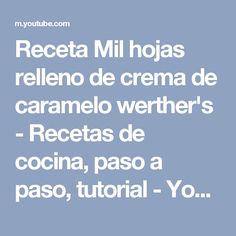 Receta Mil hojas relleno de crema de caramelo werther's - Recetas de cocina, paso a paso, tutorial - YouTube