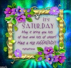 It's Saturday quotes quote morning weekend saturday saturday quotes weekend quotes happy saturday