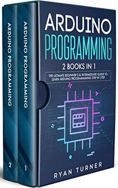 [EBook] Arduino Programming: 2 books in 1 - The Ultimate Beginner's & Intermediate Guide to Learn Arduino Programming Step by Step Author Ryan Turner, Arduino Books, Arduino Pdf, Learn Coding Online, Learn Computer Coding, Electronics Basics, Electronics Projects, Arduino Home Automation, Motion Graphs, Learn Robotics