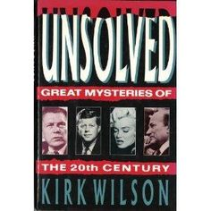 Unsolved - Great Mysteries of the Century av Kirk Wilson Greatest Mysteries, Authors, My Books, Mystery, Names, Lettering, Reading, Word Reading, The Reader