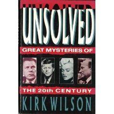 """Unsolved - Great Mysteries of the 20th Century"" av Kirk Wilson"