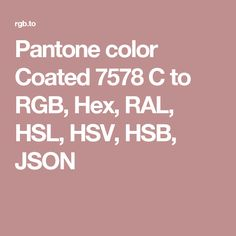 pantone color coated 7578 c to rgb hex ral hsl hsv