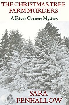 The Christmas Tree Farm Murders (River Corners Mysteries Book by [Penhallow, Sara] Books To Buy, I Love Books, Good Books, Books To Read, My Books, Reading Books, Christmas Tree Farm, Christmas Books, Christmas Time