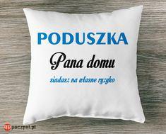 PODUSZKA Pana domu siadasz na własne ryzyko  #poduszka #dom #pandomu #panidomu #poczpol Dom, Throw Pillows, Toss Pillows, Cushions, Decorative Pillows, Decor Pillows, Scatter Cushions